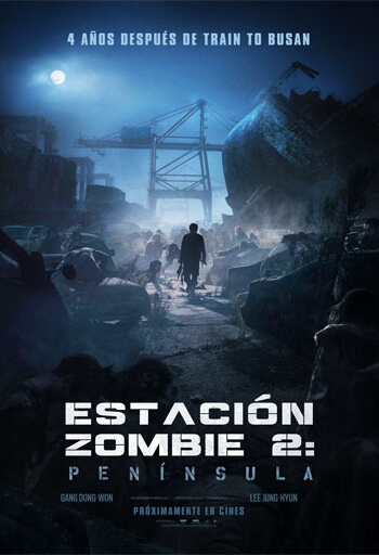 Invasión Zombie 2: Península / Estación Zombie 2: Península / Train to Busan 2: Peninsula