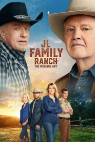 JL Family Ranch 2: The Wedding Gift
