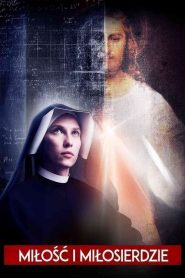 La Divina Misericordia / Faustina: Love and Mercy